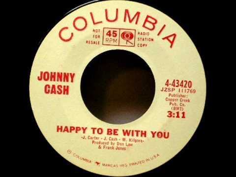 Happy To Be With You by Johnny Cash on MONO 1965 Columbia 45.