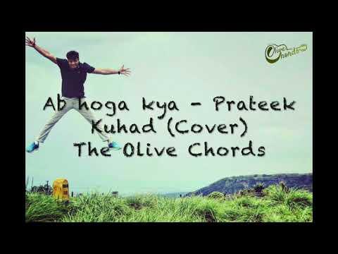 Ab Hoga Kya - Prateek Kuhad Cover (Audio) | The Olive Chords