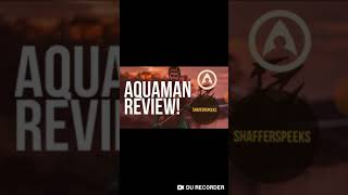 Aquaman Review!