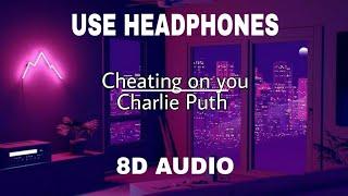 8D_AUDIO || CHEATING ON YOU || CHARLIE PUTH ||(slowed tiktok song)(lyric)