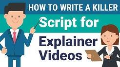 How to Write a KILLER Explainer Video Script 2019