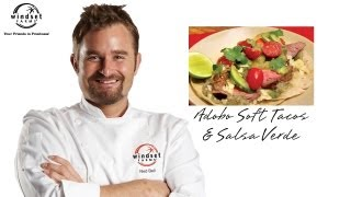 Windset Farms: Adobo Soft Tacos & Salsa Verde With Chef Ned Bell