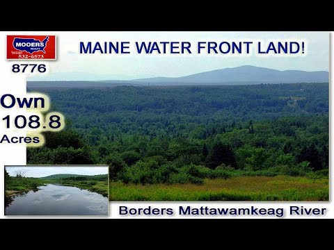 Waterfront Property, Land On Maine River | 109 Acres MOOERS REALTY #8776