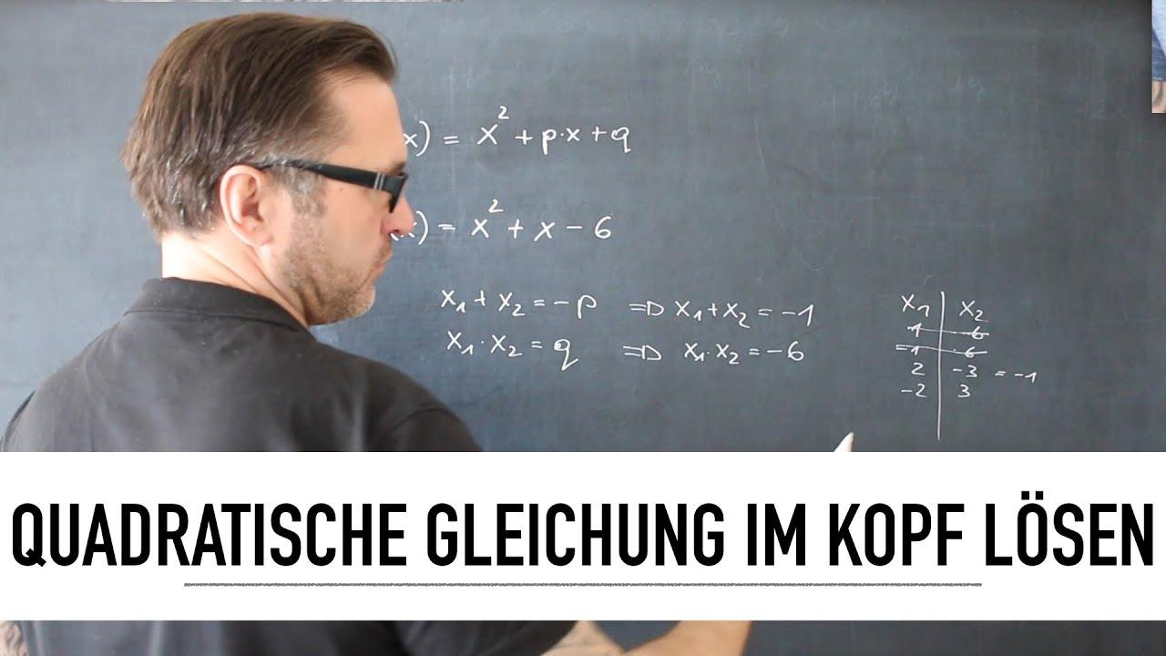 Wie löse ich eine Quadratische Gleichung im Kopf?   Das