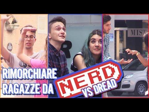Rimorchiare Ragazze da Nerd [vs. Dread] - Relative