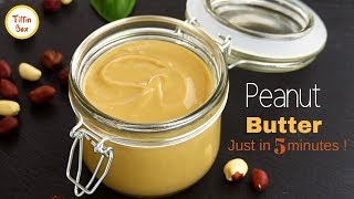 Homemade Peanut Butter just in 5 minutes by Tiffin Box | Kids Healthy Breakfast/ Tiffin Idea