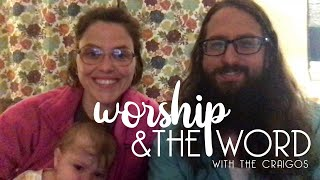 Worship & The Word // 5/5 // The Craigos