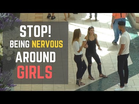 how to tell if a girl is nervous around you