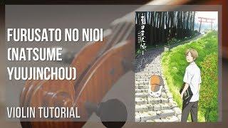 How to play Furusato no Nioi (Natsume Yuujinchou) by Makoto Yoshimori on Violin (Tutorial)