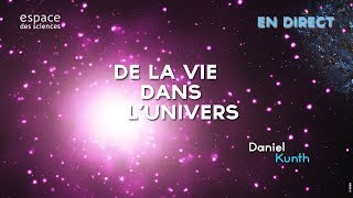 [Daniel Kunth] De la vie dans l'Univers thumbnail