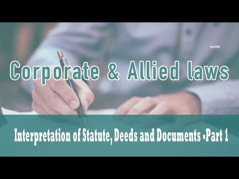 Interpretation of Statute, Deeds and Documents | Statute or Law | Part 1