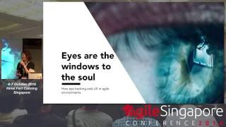 Eyes are the windows to our souls - Agile Singapore Conference 2016