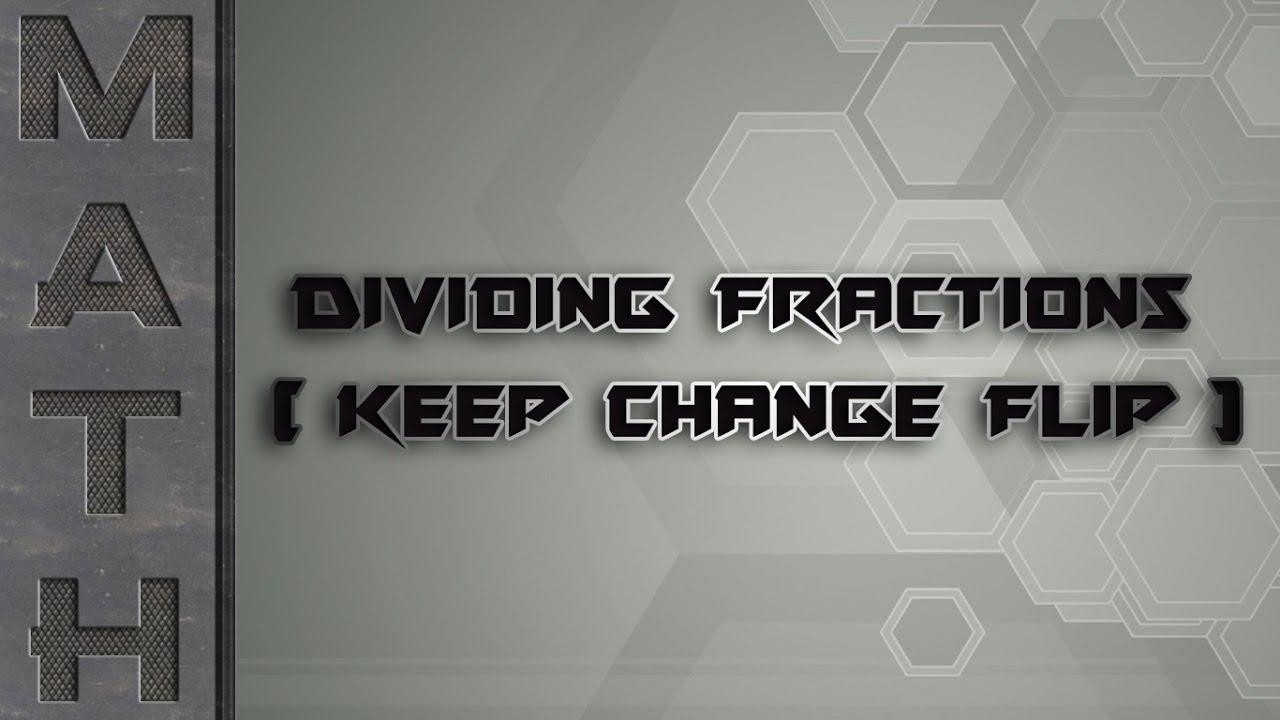 Dividing Fractions (keep Change Flip)