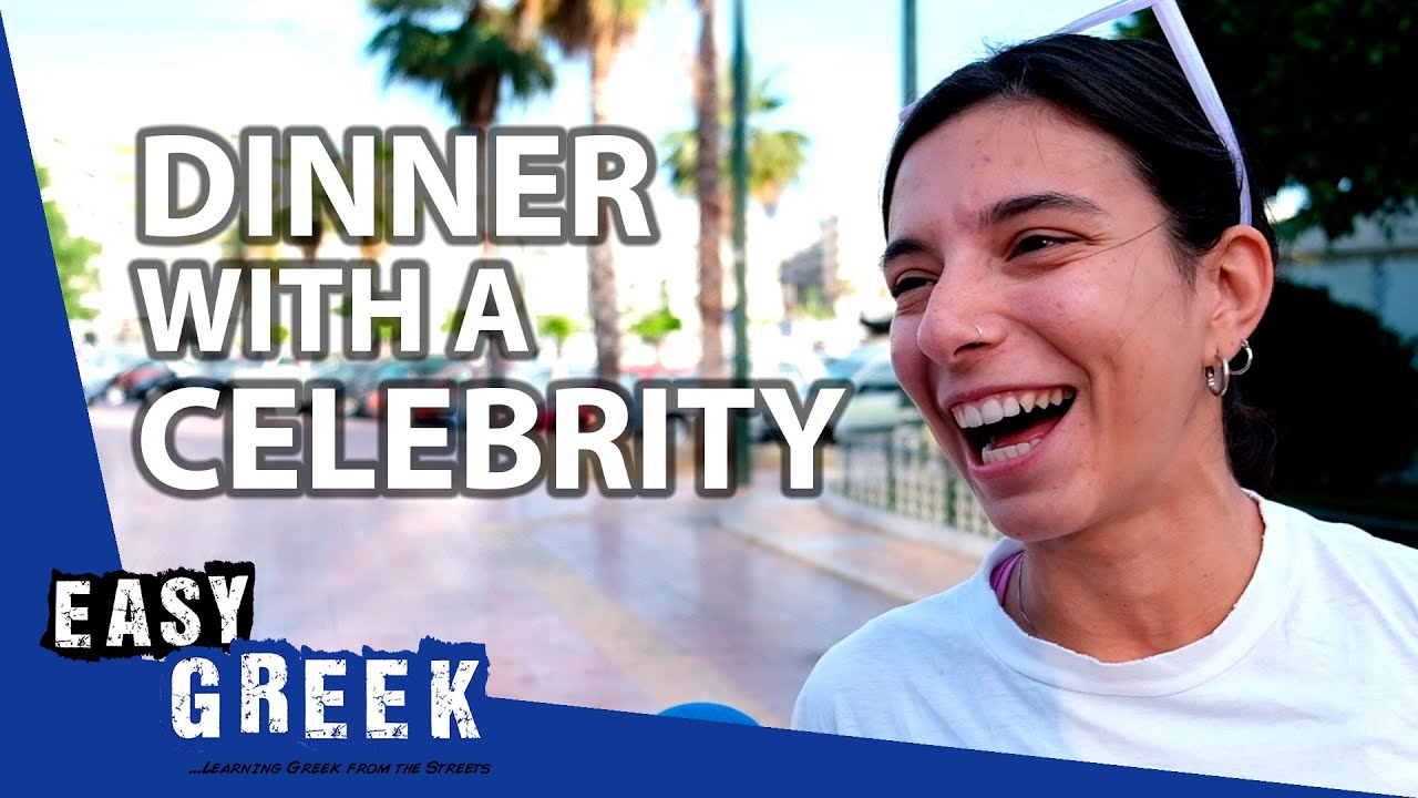 Which Celebrity Would You Invite Over for Dinner? | Easy Greek 107