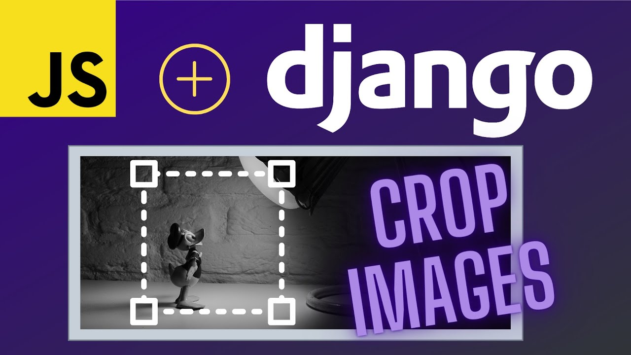 How to Crop Images in Django and Javascript