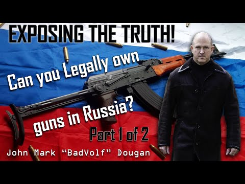Gun Ownership In Russia - Is It LEGAL???, Part 1