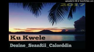 Dezine Seanrii Calorddin Ku kwele SOLOMON ISLANDS MUSIC 2017.mp3