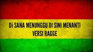 Download Di sana Menunggu Di sana Menanti Reggae Version Cover Lyrics