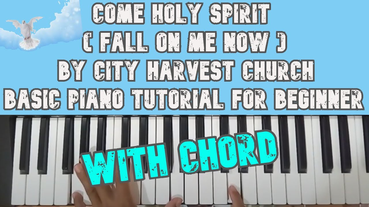 Come Holy Spirit Fall on Me Now by City Harvest   Basic Piano Tutorial  for Beginners With Chord