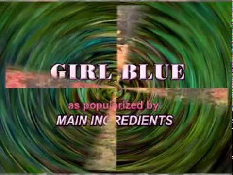 Girl Blue - Karaoke (The Main Ingredient)