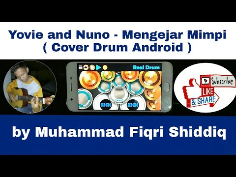 Yovie and Nuno - Mengejar Mimpi ( Cover drum android ) by Muhammad Fiqri Shiddiq