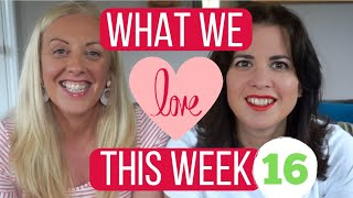 What We Love This Week, Ep 16