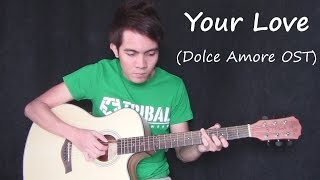 Your Love - Dolce Amore OST - Juris (fingerstyle guitar cover)