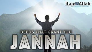Deeds That Grant You Jannah   Beautiful Hadith