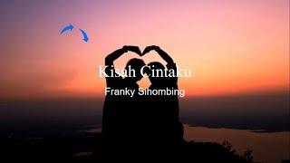 Kisah Cintaku Franky Sihombing Lyrics.mp3