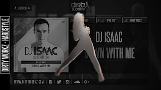 DJ Isaac - Down With Me (Official HQ Preview)