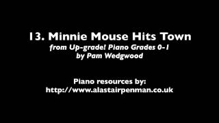 13. Minnie Mouse Hits Town! from Up-Grade! Piano Grades 0-1 by Pam Wedgwood