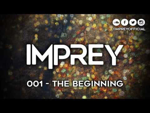 Imprey 001 - The Beginning (Podcast)