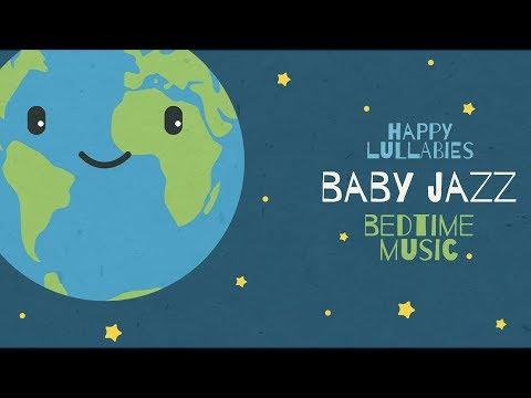 Organic Instrumental Jazz to put your baby to sleep - Jazz for Babies - Happy Music