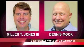 Dennis Mock Vs. Miller T. Jones III for Dalton Ga. mayor