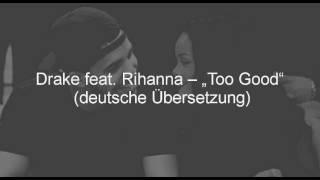 Too Good - Drake feat. Rihanna (deutsche Übersetzung)