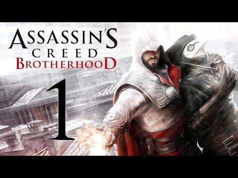 LET THERE BE BROTHERHOOD!!! BEST??? | ASSASSIN'S CREED BROTHERHOOD #1 - 08.02.