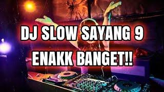 DJ REMIX SLOW SAYANG 9 (FULL BASS)