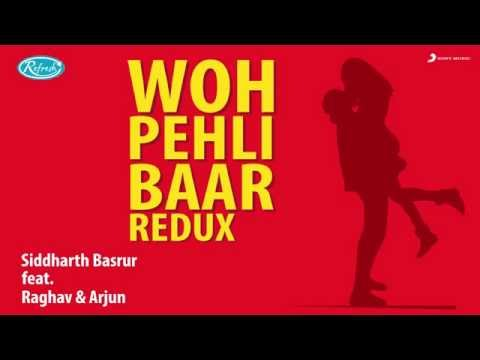 Woh Pehli Baar Redux - Teaser | Siddharth Basrur | Raghav | Arjun