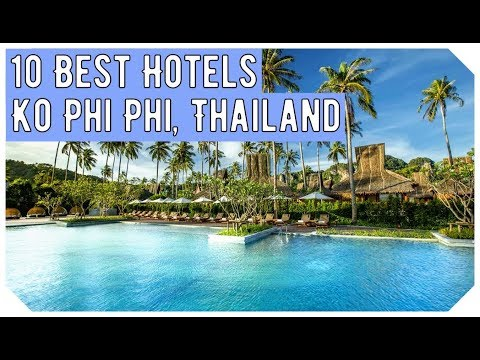 Top 10 Best Hotels In Ko Phi Phi Thailand