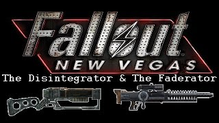Fallout: New Vegas - Cut Content: The Disintegrator and The Faderator