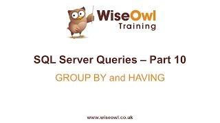 SQL Server Queries Part 10 - GROUP BY and HAVING