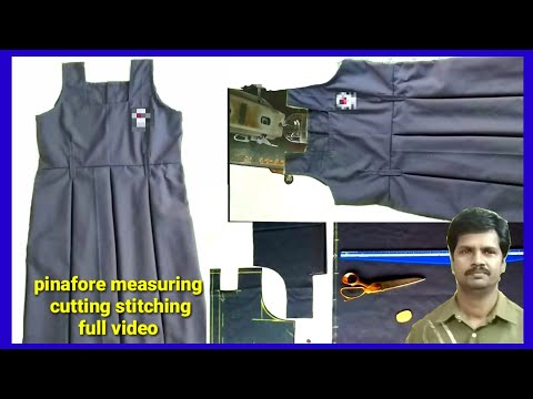 School Uniform Pinafore Measuring Cutting Stitching Full Video Step By Step Explanations