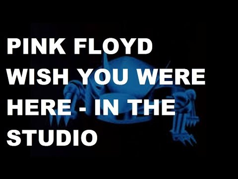 "Pink Floyd ""Wish you were here"" in the Studio interviews"
