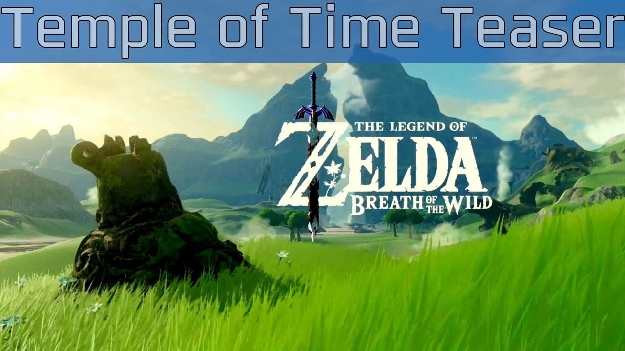 The Legend Of Zelda Breath Of The Wild Temple Of Time Teaser