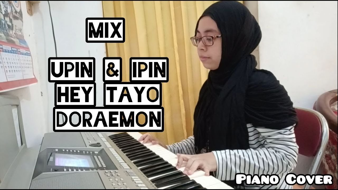 Download Ost. Upin Ipin, Hey Tayo, Doraemon (Piano Cover By Dina Pawitra)