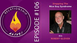 106: Stopping The Nice Guy Syndrome with Robert Glover