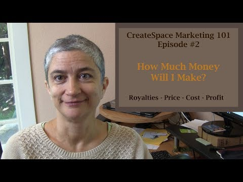 CreateSpace Self-Publishing:  Episode #2 How much money will I make