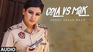 Cola Vs Milk: Anmol Gagan Maan (Full Audio Song) | AKS | Latest Punjabi Songs 2017 | T-Series