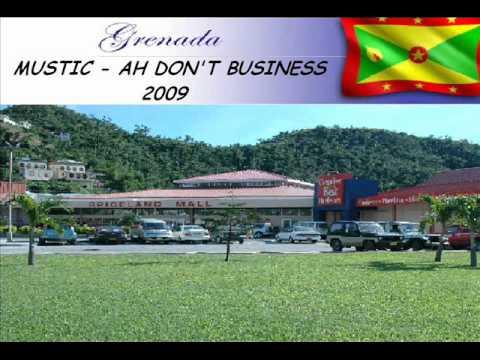 MUSTIC - AH DON'T BUSINESS - GRENADA SOCA 2009