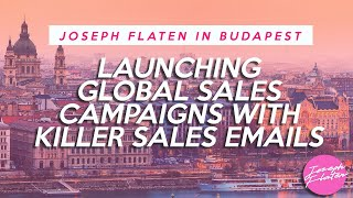 Launching Global Sales Campaigns with Killer Sales Emails - Joseph Flaten